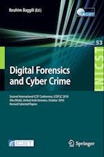 Digital Forensics and Cyber Crime (Lecture Notes of the Institute for Computer Sciences Social, nr. 53)