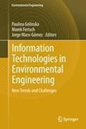 Information Technologies in Environmental Engineering : New Trends and Challenges