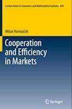 Cooperation and Efficiency in Markets (LECTURE NOTES IN ECONOMICS AND MATHEMATICAL SYSTEMS, nr. 649)