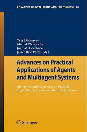 Advances on Practical Applications of Agents and Multiagent Systems : 9th International Conference on Practical Applications of Agents and Multiagent