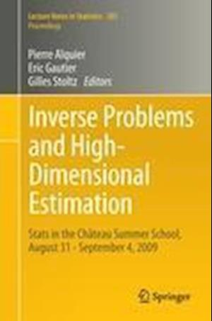 Inverse Problems and High-Dimensional Estimation : Stats in the Château Summer School, August 31 - September 4, 2009