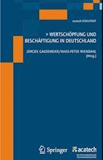 Wertschopfung Und Beschaftigung in Deutschland (Acatech Diskutiert)