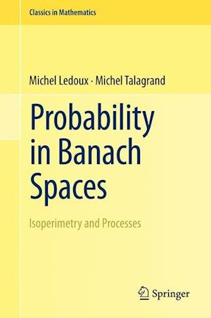 Probability in Banach Spaces : Isoperimetry and Processes