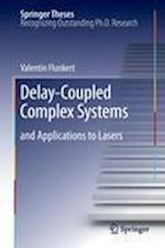 Delay-Coupled Complex Systems (Springer Theses)
