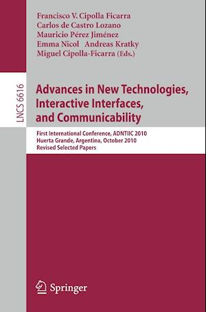 Advances in New Technologies, Interactive Interfaces, and Communicability : First International Conference, ADNTIIC 2010, Huerta Grande, Argentina, Oc