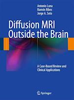 Diffusion MRI Outside the Brain af Antonio Luna, Jorge A Soto, Ramon Ribes