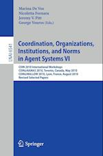 Coordination, Organizations, Institutions, and Norms in Agent Systems VI af Vos