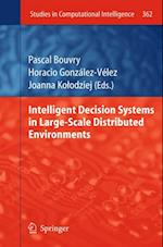 Intelligent Decision Systems in Large-Scale Distributed Environments (Studies in Computational Intelligence)