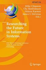 Researching the Future in Information Systems (Ifip the International Federation for Information Processing)