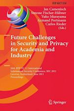 Future Challenges in Security and Privacy for Academia and Industry (Ifip Advances in Information and Communication Technology)
