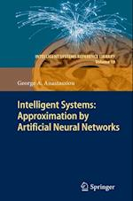 Intelligent Systems: Approximation by Artificial Neural Networks af George A. Anastassiou