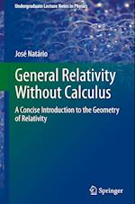 General Relativity Without Calculus (Undergraduate Lecture Notes in Physics)