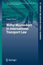 Wilful Misconduct in International Transport Law (Hamburg Studies on Maritime Affairs)
