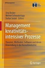 Management Kreativitatsintensiver Prozesse af Jorg Becker