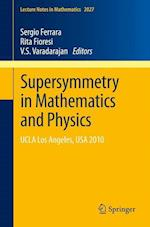 Supersymmetry in Mathematics and Physics (Lecture Notes in Mathematics, nr. 2027)