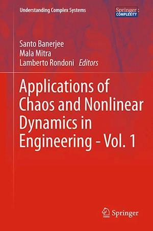 Applications of Chaos and Nonlinear Dynamics in Engineering - Vol. 1