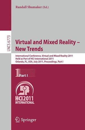 Virtual and Mixed Reality - New Trends, Part I : International Conference, Virtual and Mixed Reality 2011, Held as Part of HCI International 2011, Orl