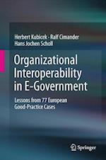 Organizational Interoperability in E-Government af Hans Jochen Scholl, Herbert Kubicek, Ralf Cimander