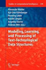 Modeling, Learning, and Processing of Text Technological Data Structures af Alexander Mehler