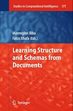 Learning Structure and Schemas from Documents af Fatos Xhafa, Marenglen Biba