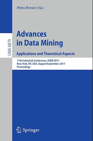 Advances on Data Mining: Applications and Theoretical Aspects : 11th Industrial Conference, ICDM 2011, New York, NY, USA, August 30 - September 3, 201