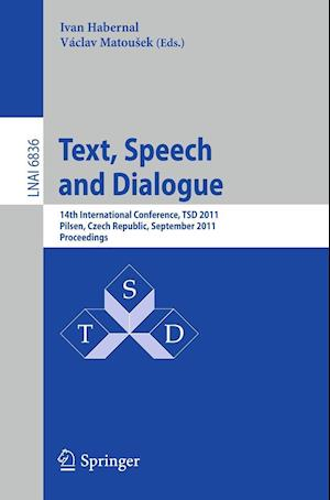 Text, Speech and Dialogue : 14th International Conference, TSD 2011, Pilsen, Czech Republic, September 1-5, 2011, Proceedings