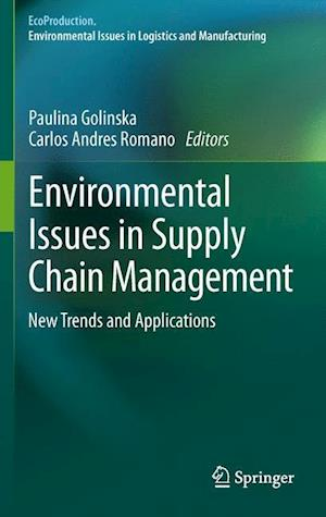 Environmental Issues in Supply Chain Management : New Trends and Applications