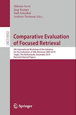 Comparative Evaluation of Focused Retrieval (Lecture Notes in Computer Science, nr. 6932)