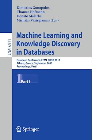 Machine Learning and Knowledge Discovery in Databases : European Conference, ECML PKDD 2010, Athens, Greece, September 5-9, 2011, Proceedings, Part I