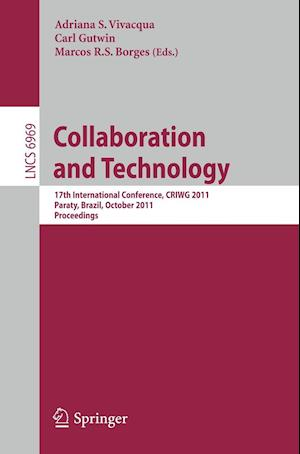 Collaboration and Technology : 17th International Conference, CRIWG 2011, Paraty, Brazil, October 2-7, 2011, Proceedings
