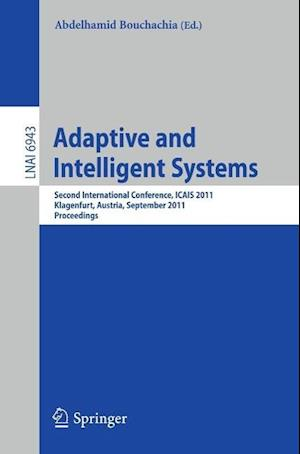 Adaptive and Intelligent Systems : Second International Conference, ICAIS 2011, Klagenfurt, Austria, September 6-8, 2011, Proceedings