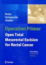 Open Total Mesorectal Excision Tme for Rectal Cancer (Operation Primers)