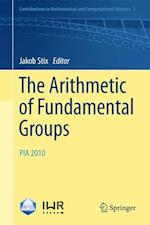 The Arithmetic of Fundamental Groups (Contributions in Mathematical and Computational Sciences)