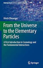From the Universe to the Elementary Particles (Undergraduate Lecture Notes in Physics)