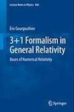 3+1 Formalism in General Relativity (LECTURE NOTES IN PHYSICS, nr. 846)