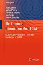 The Common Information Model CIM: Iec 61968/61970 and 62325 - A Practical Introduction to the CIM af Sebastian Rohjans, Mathias Uslar, Michael Specht