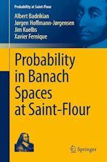 Probability in Banach Spaces at Saint-Flour (Probability at Saint-flour)