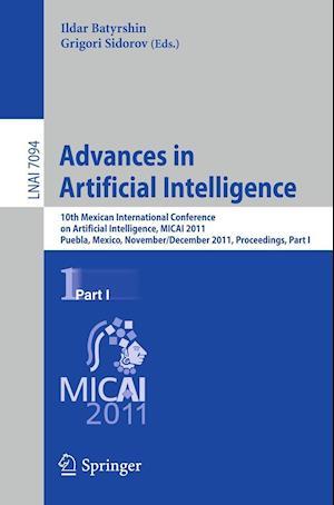 Advances in Artificial Intelligence : 10th Mexican International Conference on Artificial Intelligence, MICAI 2011, Puebla, Mexico, November 26 - Dece
