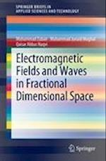 Electromagnetic Fields and Waves in Fractional Dimensional Spaces (Springerbriefs in Applied Sciences and Technology)