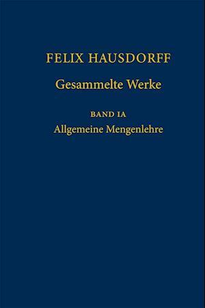 Felix Hausdorff - Gesammelte Werke Band IA