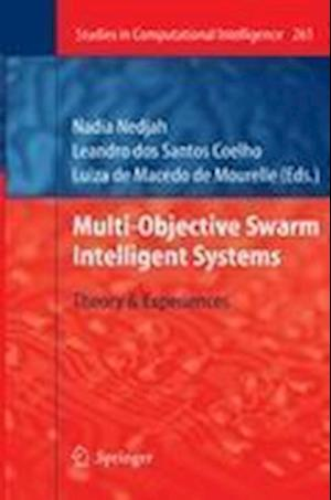 Multi-Objective Swarm Intelligent Systems: Theory & Experiences