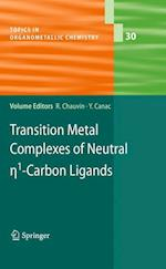 Transition Metal Complexes of Neutral eta1-Carbon Ligands (Topics in Organometallic Chemistry, nr. 30)