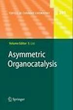 Asymmetric Organocatalysis (TOPICS IN CURRENT CHEMISTRY, nr. 291)