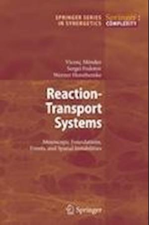 Reaction-Transport Systems : Mesoscopic Foundations, Fronts, and Spatial Instabilities