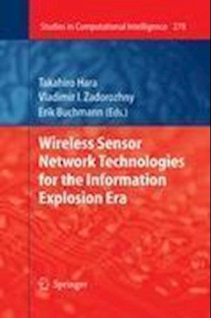 Wireless Sensor Network Technologies for the Information Explosion Era