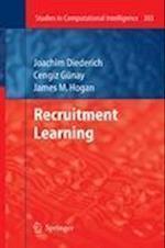 Recruitment Learning af Cengiz Gunay, James M. Hogan, Joachim Diederich