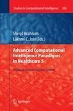 Advanced Computational Intelligence Paradigms in Healthcare 5 : Intelligent Decision Support Systems