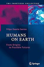 Humans on Earth : From Origins to Possible Futures
