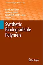 Synthetic Biodegradable Polymers (ADVANCES IN POLYMER SCIENCE, nr. 245)