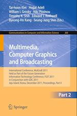 Multimedia, Computer Graphics and Broadcasting, Part II (Communications in Computer and Information Science, nr. 263)